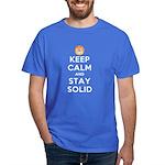 """""""Keep Calm & Stay Solid"""" Dark T-Shir"""