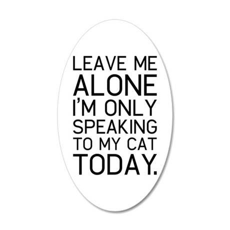 Only my cat understands. Wall Decal Sticker