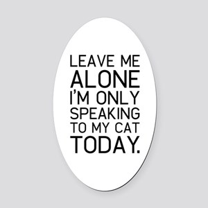 Only my cat understands. Oval Car Magnet