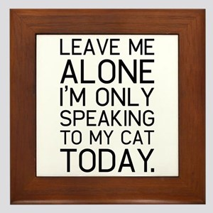 Only my cat understands. Framed Tile
