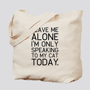 Only my cat understands. Tote Bag