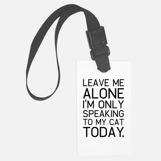 Only my cat understands. Large Luggage Tag