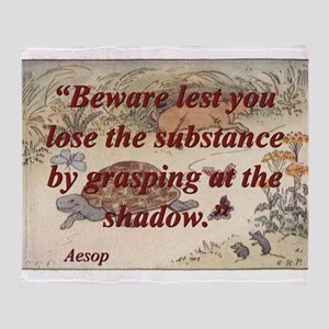 Beware Lest You Lose The Substance - Aesop Throw B