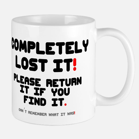 COMPLETELY LOST IT! Small Mug
