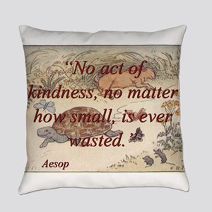 No Act Of Kindness - Aesop Everyday Pillow