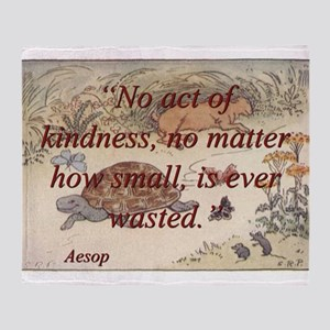 No Act Of Kindness - Aesop Throw Blanket