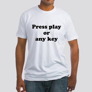 Press play or any key Fitted T-Shirt