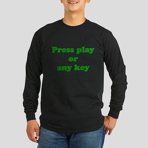 Press play or any key Long Sleeve Dark T-Shirt