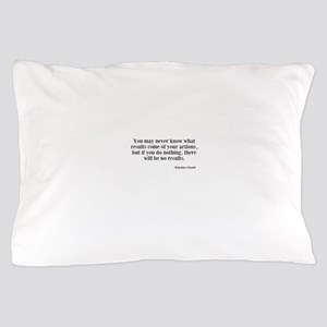 Your Actions Pillow Case
