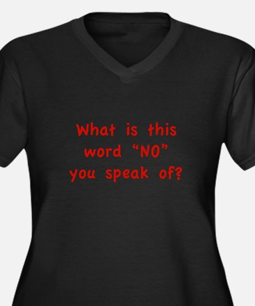 "What is this word ""No"" you speak of? Women's Plus"