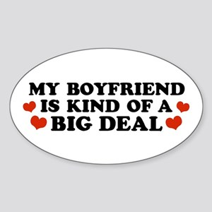 My Boyfriend is Kind of a Big Deal Oval Sticker