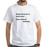 Electric fence isn't a brand White T-Shirt