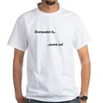 Document it.. move on White T-Shirt
