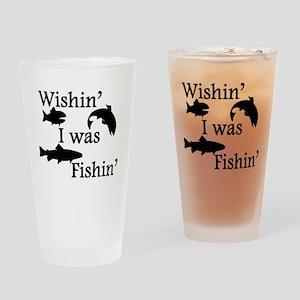 Wishin I Was Fishin Drinking Glass
