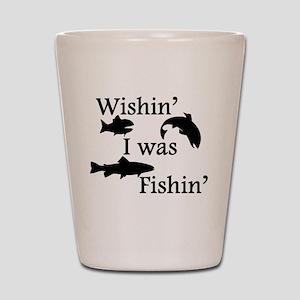 Wishin I Was Fishin Shot Glass