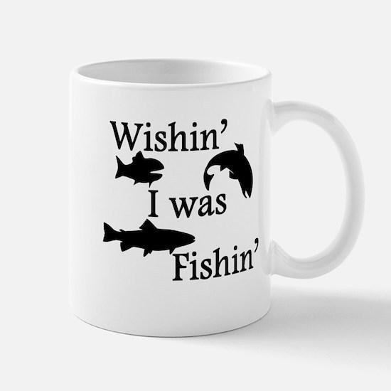 Wishin I Was Fishin Mug