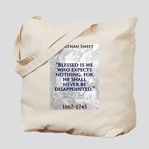 Blessed Is He Who Expects Nothing - J Swift Tote B