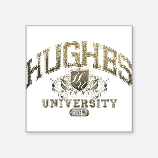 Hughes Last name University Class of 2013 Sticker
