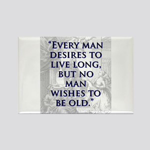 Every Man Desires To Live Long - J Swift Magnets