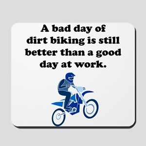 A Bad Day Of Dirt Biking Mousepad