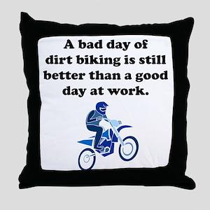 A Bad Day Of Dirt Biking Throw Pillow