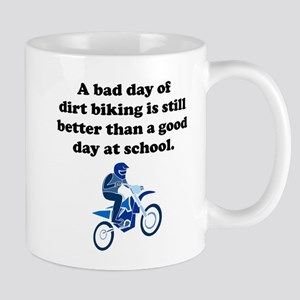 A Bad Day Of Dirt Biking Mug