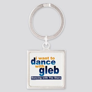 I Want to Dance with Gleb Square Keychain