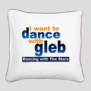 I Want to Dance with Gleb Square Canvas Pillow