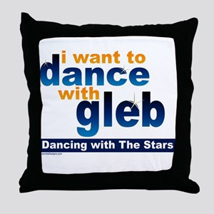I Want to Dance with Gleb Throw Pillow