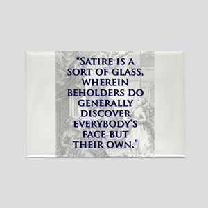 Satire Is A Sort Of Glass - J Swift Magnets