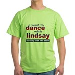 I Want to Dance with Lindsay Green T-Shirt