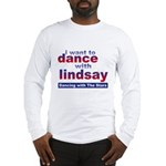 I Want to Dance with Lindsay Long Sleeve T-Shirt