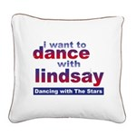 I Want to Dance with Lindsay Square Canvas Pillow