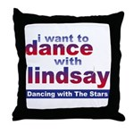 I Want to Dance with Lindsay Throw Pillow
