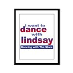 I Want to Dance with Lindsay Framed Panel Print