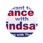 """I Want to Dance with Lindsay 3.5"""" Button"""