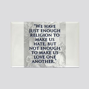 We Have Just Enough Religion - J Swift Magnets