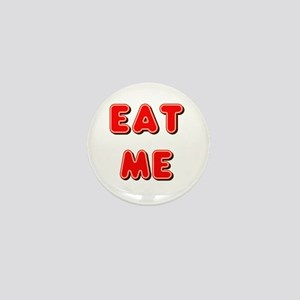 Eat Me Mini Button