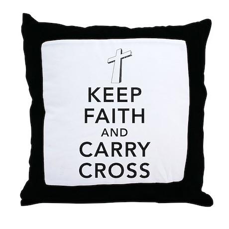 Keep Faith and Carry Cross Throw Pillow