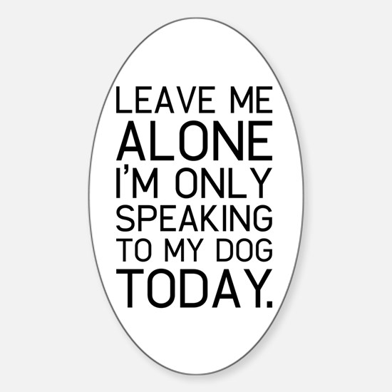 Only my dog understands. Decal
