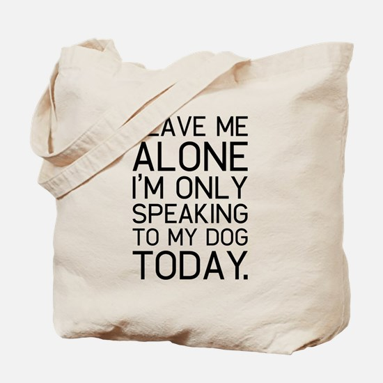 Only my dog understands. Tote Bag