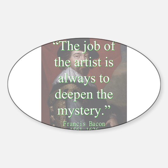 The Job Of The Artist - Bacon Sticker (Oval)