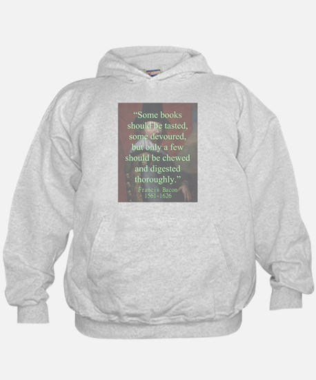 Some Books Should Be Tasted - Bacon Hoodie