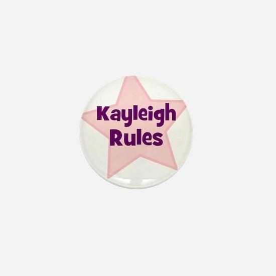 Kayleigh Rules Mini Button