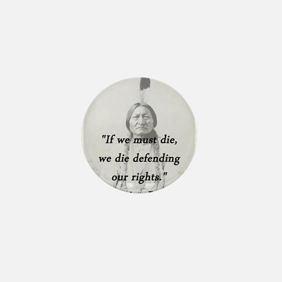 Sitting Bull - If We Must Die Mini Button