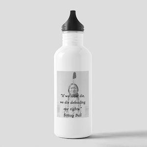 Sitting Bull - If We Must Die Water Bottle
