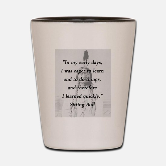 Sitting Bull - Early Days Shot Glass