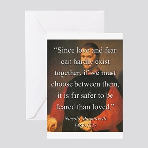 Since Love And Fear - Machiavelli Greeting Card