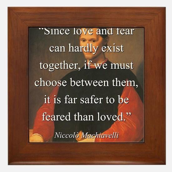 Since Love And Fear - Machiavelli Framed Tile