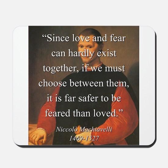 Since Love And Fear - Machiavelli Mousepad